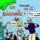 zombies are everywhere !!! by mattycarpets