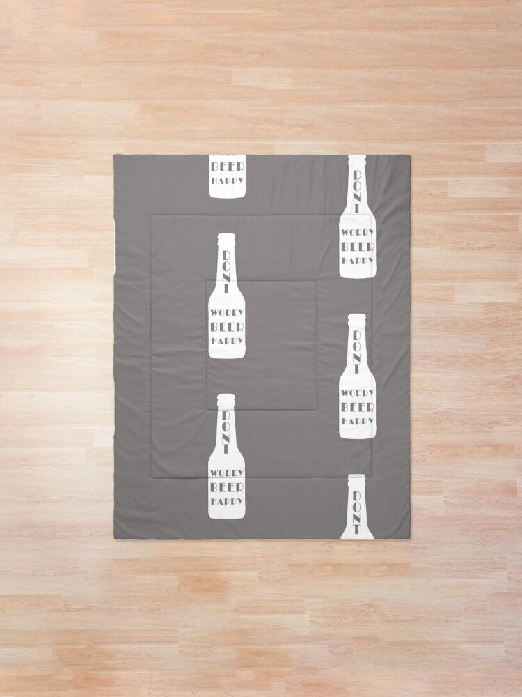 Alternate view of Don't Worry Beer Happy Comforter