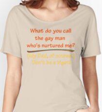 BIGOT:  GAY DAD Women's Relaxed Fit T-Shirt