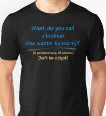 BIGOT:  LESBIAN LOVE T-Shirt