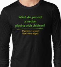 BIGOT:  LESBIAN PARENT T-Shirt