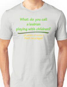 BIGOT:  LESBIAN PARENT Unisex T-Shirt