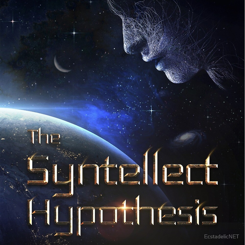 The Syntellect Hypothesis by EcstadelicNET
