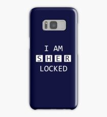 I Am SHER Locked Samsung Galaxy Case/Skin