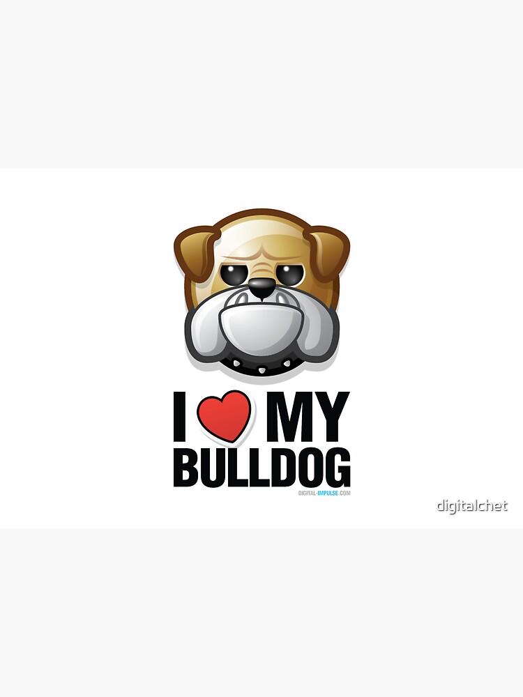 I Love My Bulldog by digitalchet