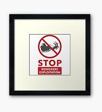 STOP Reindeers Exploitation Framed Print