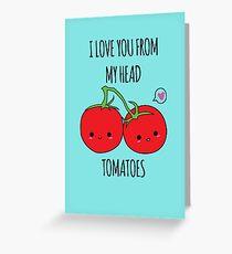 Tarjeta de felicitación Te amo de mi cabeza Tomates