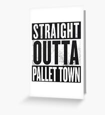Straight Outta Pallet Town Greeting Card
