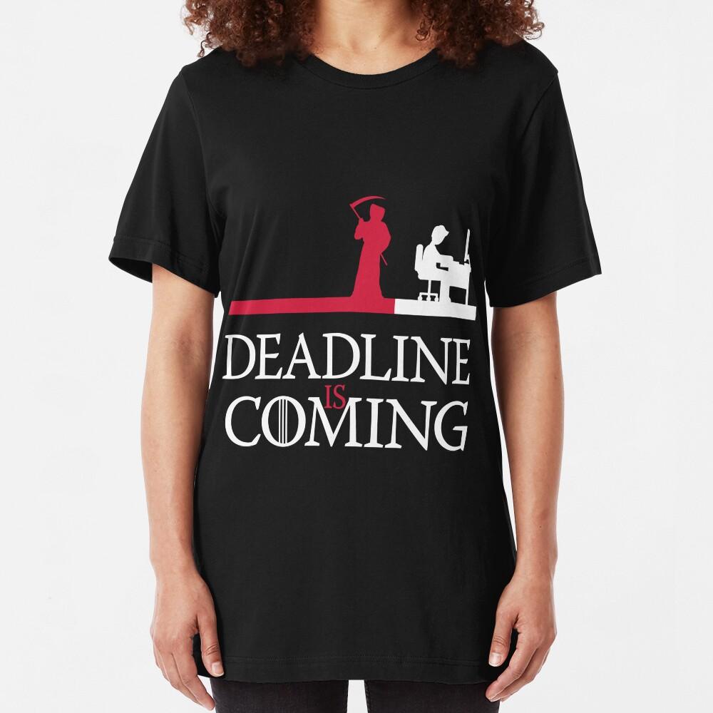 Deadline is coming Slim Fit T-Shirt