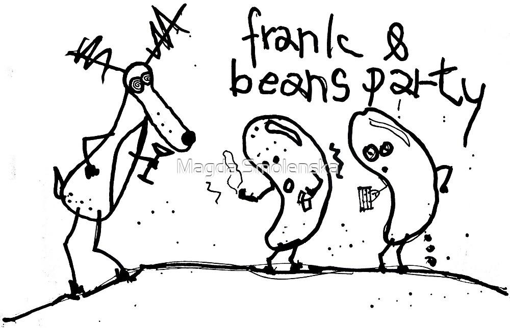 FRANK AND BEANS PARTY by Magda Smolenska