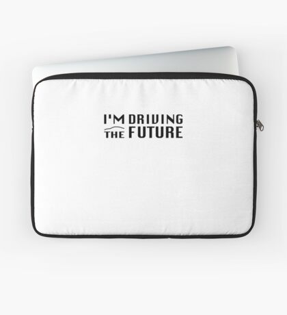 I'm Driving The Future - Model S Laptop Sleeve