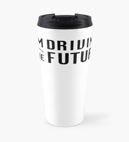 I'm Driving The Future - Model S Travel Mug