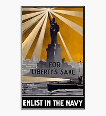 Enlist In The Navy -- For Liberty's Sake Photographic Print