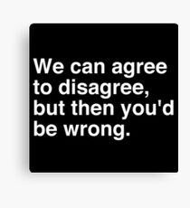Agree to Disagree Canvas Print