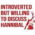 Willing To Discuss Hannibal by Plan8