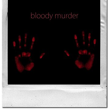 bloody murder by IllOne