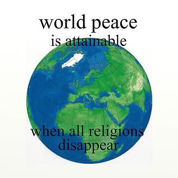 World Peace   by atheism