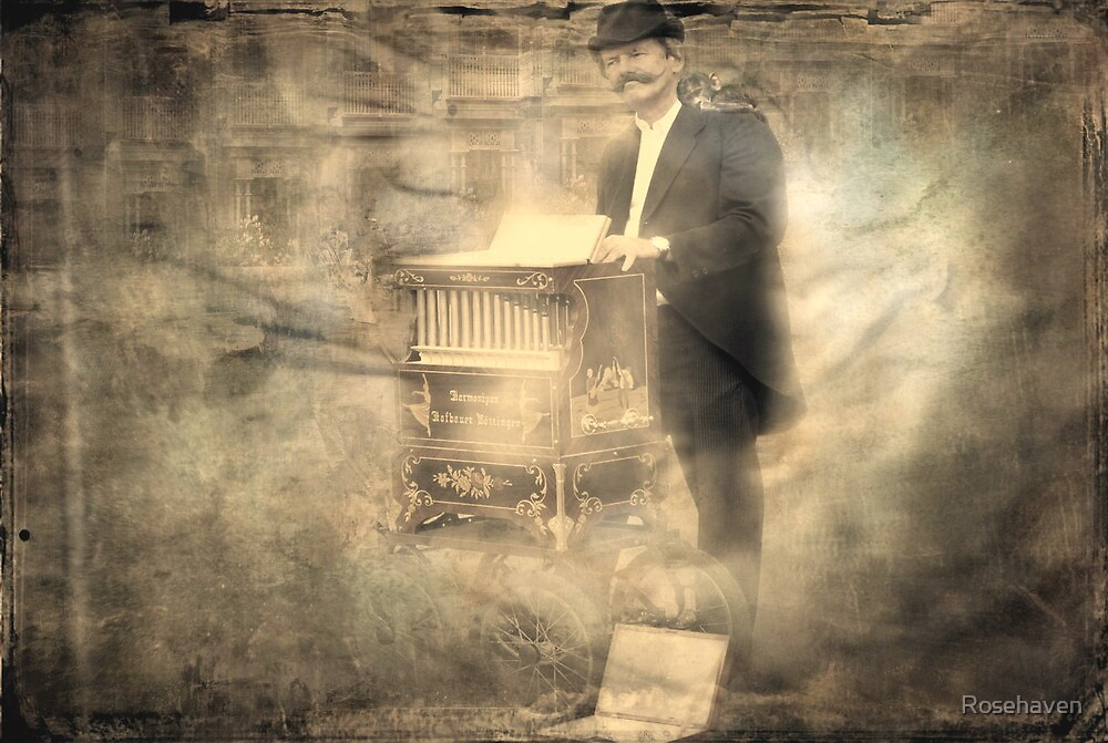 """""""The Organ Grinder ..."""" by Rosehaven"""