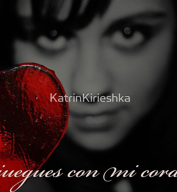 Dont play with my heart by KatrinKirieshka