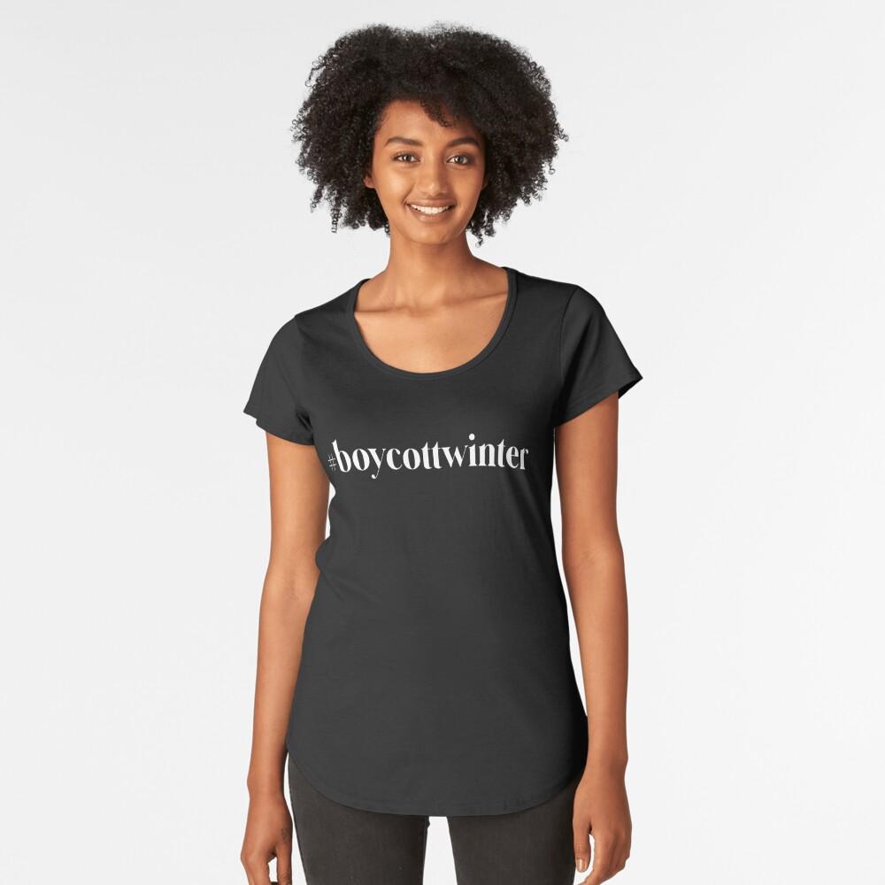 #boycottwinter Premium Scoop T-Shirt