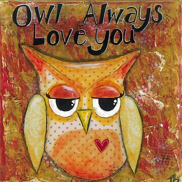 Owl Always Love You by lonebirdstudio
