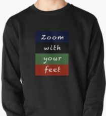 zoom with your feet Pullover