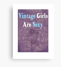 Vintage Girls Are Sexy Canvas Print