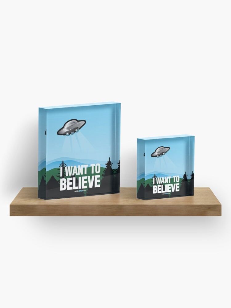 Alternate view of I Want to Believe Acrylic Block