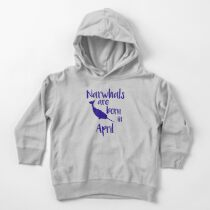 Narwhal Narwhals are Born in April Toddler Pullover Hoodie