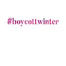 #boycottwinter Pink by Stephanie Perry