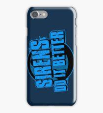 Sirens Do It Better (blue) iPhone Case/Skin