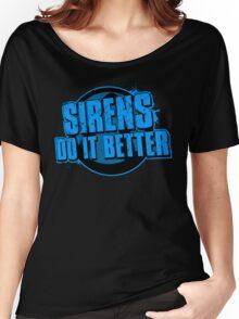 Sirens Do It Better (blue) Women's Relaxed Fit T-Shirt