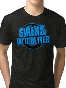 Sirens Do It Better (blue) Tri-blend T-Shirt