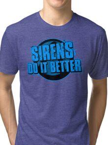 Sirens Do It Better (blue) Tri-blend T-Shirt