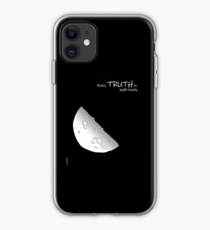 Every Truth Is Half-Truth iPhone Case