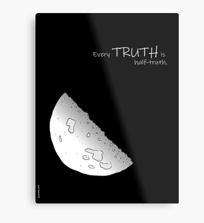 Every Truth Is Half-Truth Metal Print