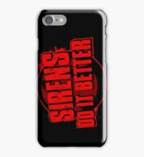 Sirens Do It Better (red) iPhone Case/Skin