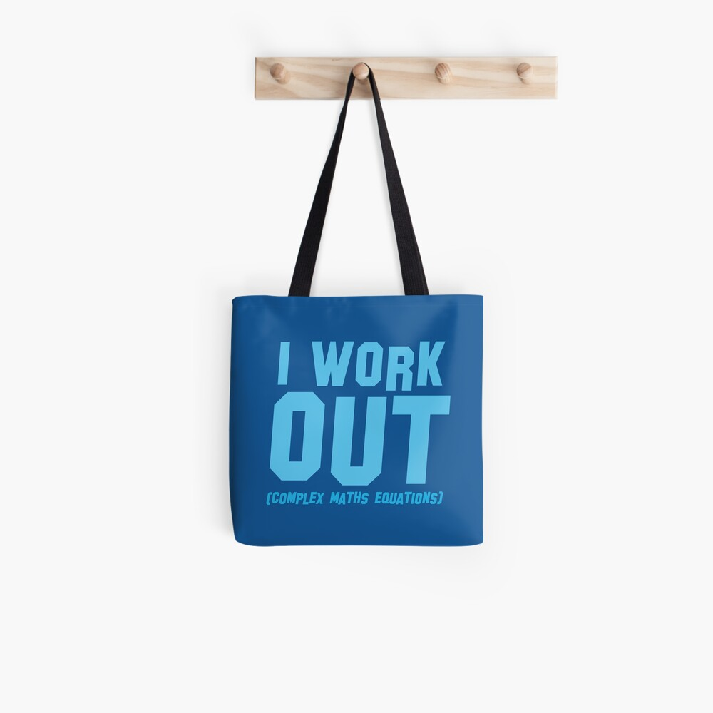 I WORK OUT (complex maths equations) Tote Bag
