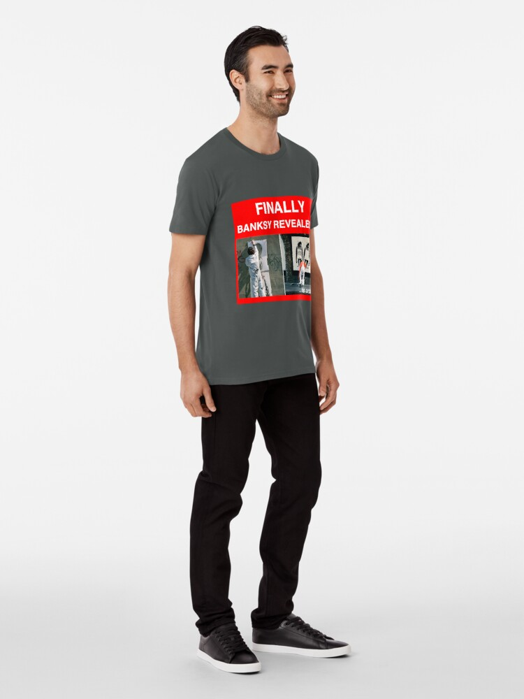 Alternate view of Finally Banksy Revealed... his arse Premium T-Shirt