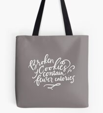 Broken Cookies Contain Fewer Calories Christmas Cookie Baking Diet Tote Bag
