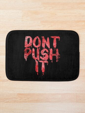 Dont Push It (Bloody) Bath Mat