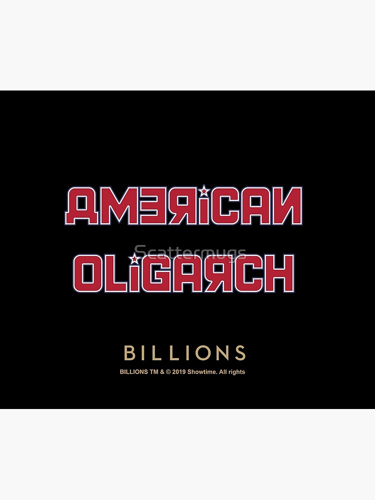 Billions - American Oligarch by Scattermugs
