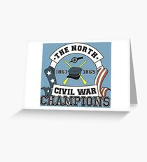 The North - Civil War Champions - Notherner Pride - Union Pride - Anti-Confederate Funny Shirt Greeting Card