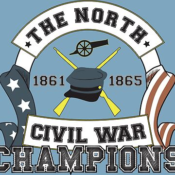 The North - Civil War Champions - Notherner Pride - Union Pride - Anti-Confederate Funny Shirt by SolissClothing