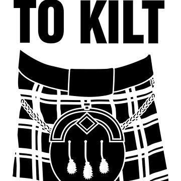 Do you kilt? (black) by Ravenwood-Mtn
