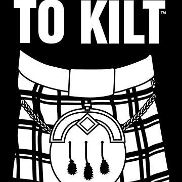 Do you kilt? (white) by Ravenwood-Mtn