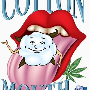 Marijuana Cotton Mouth T-Shirt by bear77