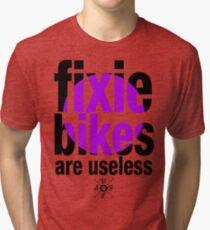 fixie bikes are useless Tri-blend T-Shirt