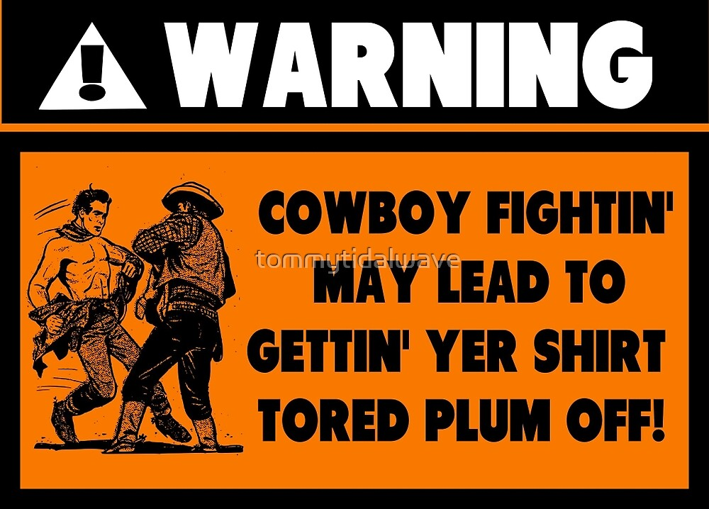 Warning for Cowboy Fights by tommytidalwave