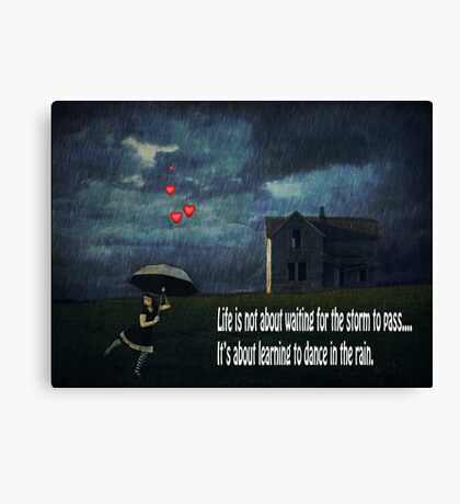 Learning To Dance In The Rain.... Canvas Print